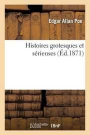 Histoires Grotesques Et Serieuses by Edgar Allan Poe