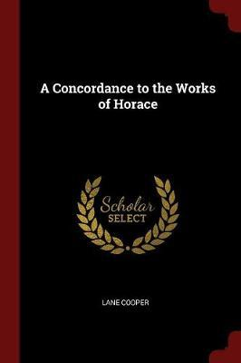 A Concordance to the Works of Horace by Lane Cooper image