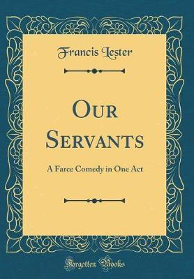 Our Servants by Francis Lester image