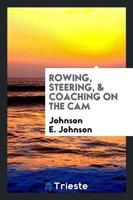 Rowing, Steering, & Coaching on the CAM by Johnson E Johnson image