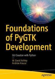 Foundations of PyGTK Development by W. David Ashley