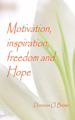 Motivation, Inspiration, Freedom, Hope by Donovan O Brown image