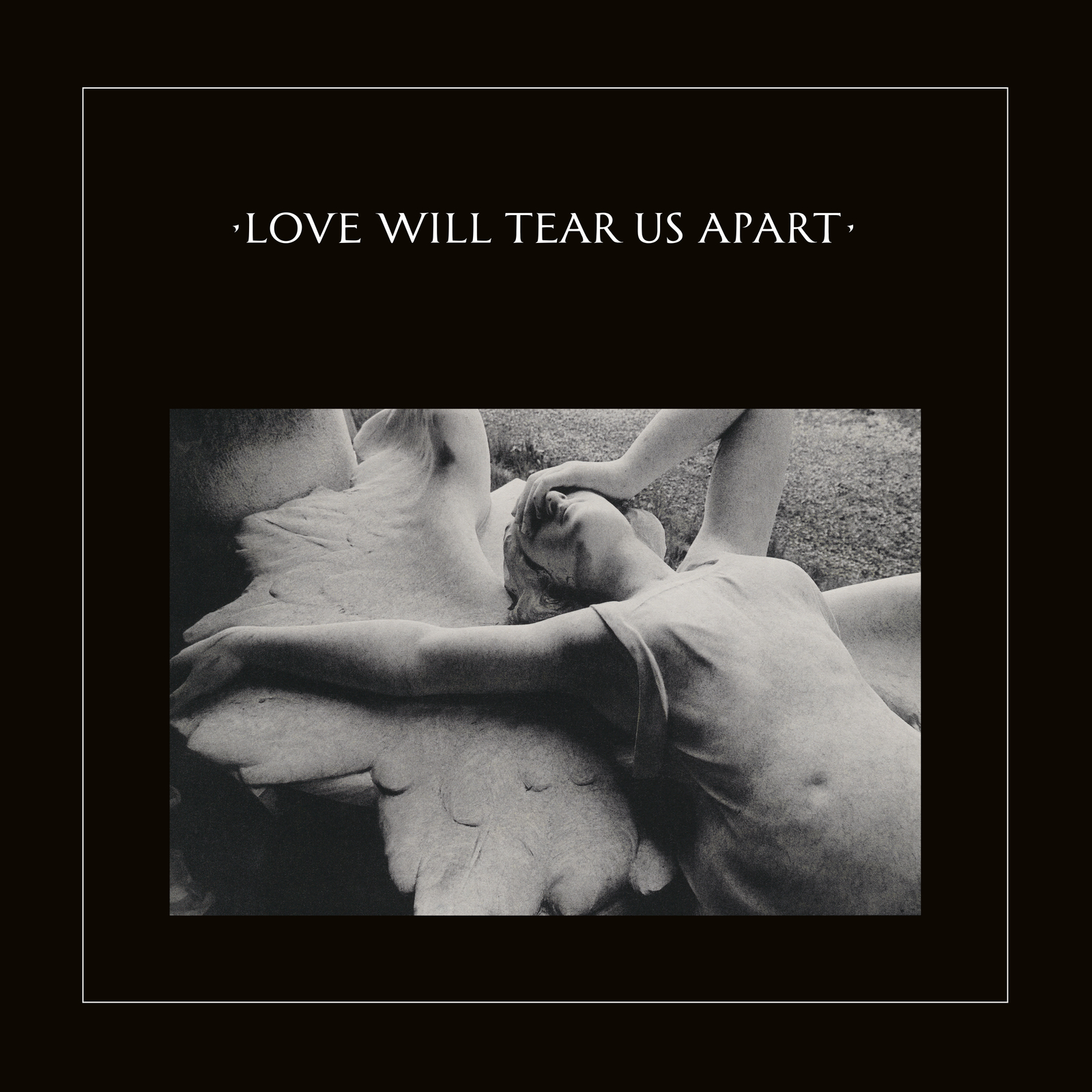 Love Will Tear Us Apart (2020 Remaster) by Joy Division image