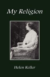My Religion by Helen Keller