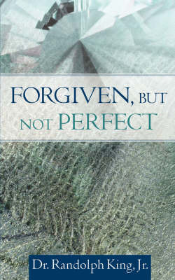 Forgiven, But Not Perfect by Jr., Randolph King image