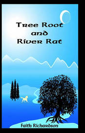 Tree Root and River Rat by Faith Richardson image
