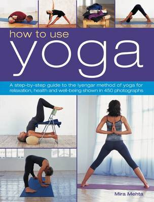 How to Use Yoga by Mira Mehta image