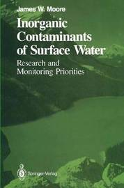 Inorganic Contaminants of Surface Water by James W Moore