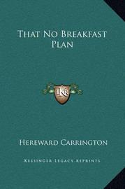 That No Breakfast Plan by Hereward Carrington