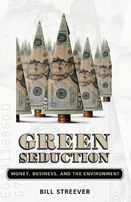 Green Seduction by Bill Streever