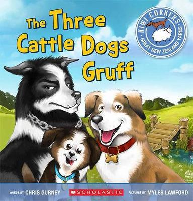 Kiwi Corkers: Three Cattle Dogs Gruff by Chris Gurney