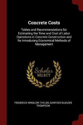 Concrete Costs by Frederick Winslow Taylor