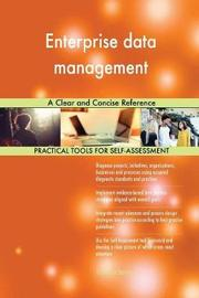 Enterprise Data Management a Clear and Concise Reference by Gerardus Blokdyk