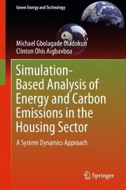 Simulation-Based Analysis of Energy and Carbon Emissions in the Housing Sector by Michael Gbolagade Oladokun