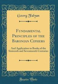 Fundamental Principles of the Baronian Ciphers by Georg Falyan