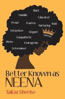 Better Known as Neena by Taikia Sherise image
