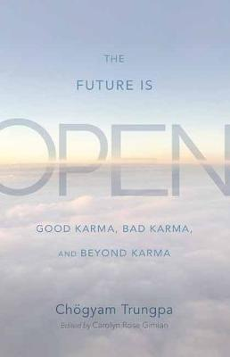 The Future Is Open by Choegyam Trungpa