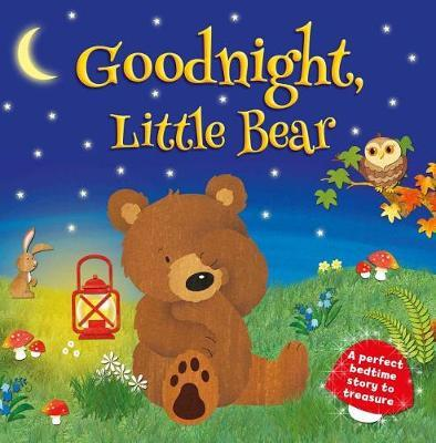 Goodnight Little Bear by Igloobooks