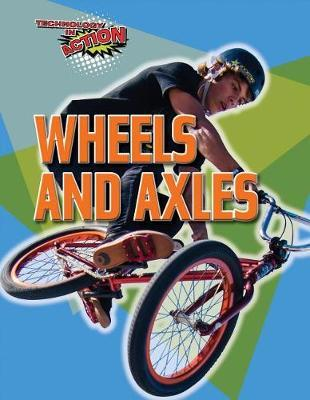 Wheels and Axles by Louise A Spilsbury image