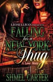 Falling for a New York Thug by Shmel Carter