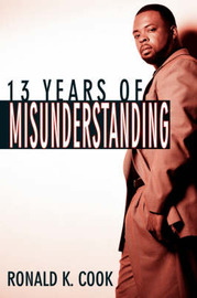 13 Years of Misunderstanding by Ronald K. Cook image