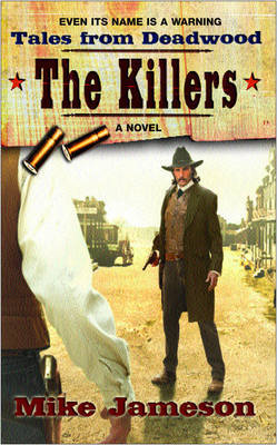 Tales from Deadwood: v. 3: Killers by Mike Jameson image
