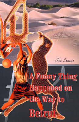 A Funny Thing Happened on the Way to Beirut by Pat Stewart image
