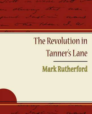 The Revolution in Tanner S Lane by Mark Rutherford image