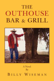The Outhouse Bar & Grill by Billy Wiseman