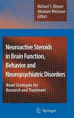 Neuroactive Steroids in Brain Function, Behavior and Neuropsychiatric Disorders