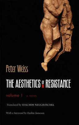 The Aesthetics of Resistance, Volume 1 by Peter Weiss