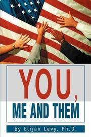 You, Me and Them by Elijah Levy