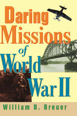 Daring Missions of World War II by William B Breuer image