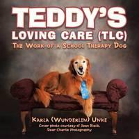 Teddy's Loving Care (TLC) by Karla Wunderlin Unke