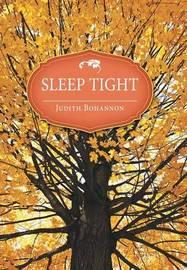 Sleep Tight by Judith Bohannon