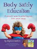 Body Safety Education by Jayneen Sanders