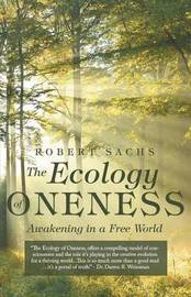 The Ecology of Oneness by Robert Sachs