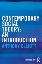 Contemporary Social Theory by Anthony Elliott