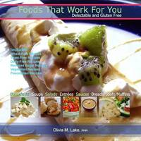 Foods That Work for You by Olivia M Lake