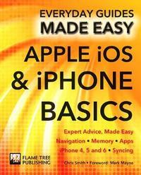 Apple iOS & iPhone Basics by Chris Smith