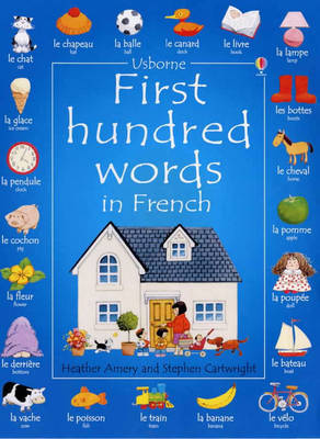 First 100 Words in French by Heather Amery