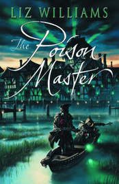 The Poison Master by Liz Williams image