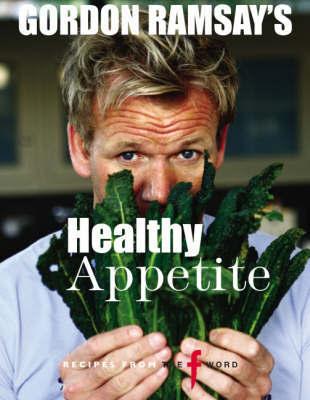 Gordon Ramsay's Healthy Appetite by Gordon Ramsay image