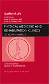 Quality of Life, An Issue of Physical Medicine and Rehabilitation Clinics by Brad E. Dicianno image