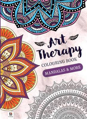 Art Therapy Adult Colouring Book: Mandalas and More (128pp)
