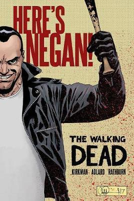 The Walking Dead: Here's Negan by Charlie Adlard