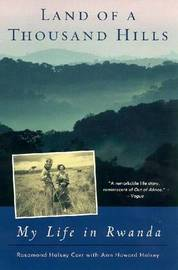 Land of a Thousand Hills: My Life in Rwanda by Rosamond Halsey Carr