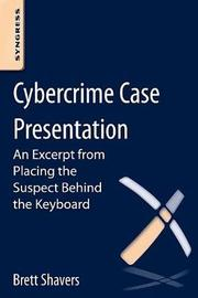 Cybercrime Case Presentation by Brett Shavers