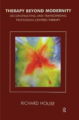 Therapy Beyond Modernity by Richard House