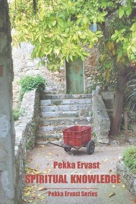 Spiritual Knowledge by Pekka Ervast